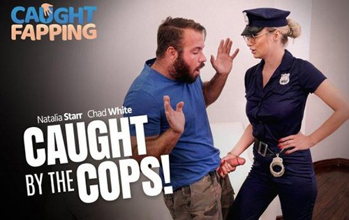 Natalia Starr - Caught By The Cops [Caught Fapping] - July 19, 2020