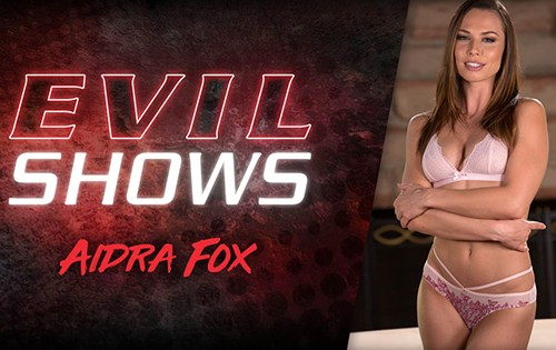 Aidra Fox - Evil Shows [Evil Angel] - September 14, 2020
