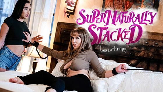 Karlee Grey, Lena Paul - Supernaturally Stacked Lezanthropy [Girls Way] - May 3, 2021