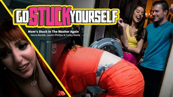 Lauren Phillips, Vanna Bardot - Mom's Stuck In The Washer Again [Go Stuck Yourself] - April 28, 2021