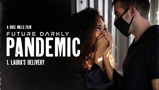 Scarlit Scandal - Future Darkly: Pandemic – Laura's Delivery [Pure Taboo] - January 25, 2021