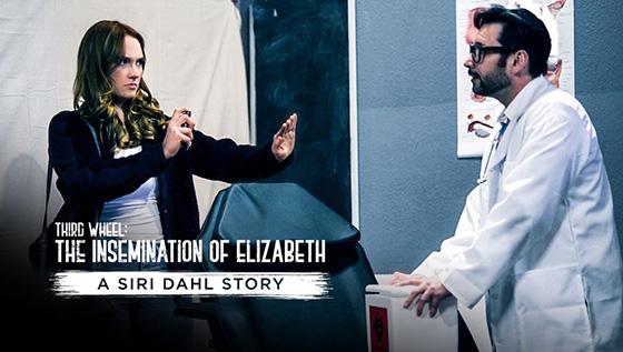 Siri Dahl - Third Wheel: The Insemination Of Elizabeth – A Siri Dahl Story [Pure Taboo] - September 18, 2021